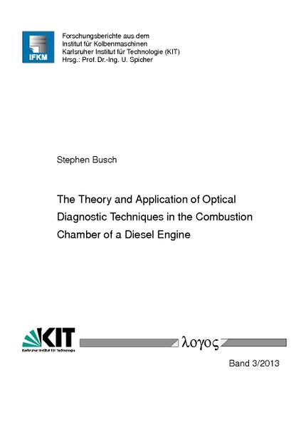 The Theory and Application of Optical Diagnostic Techniques in the Combustion Chamber of a Diesel Engine - Coverbild