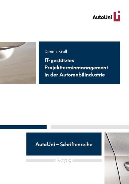 IT-gestütztes Projektterminmanagement in der Automobilindustrie -- Konstruktion eines Referenzmodells auf Basis einer Delphi-Befragung - Coverbild