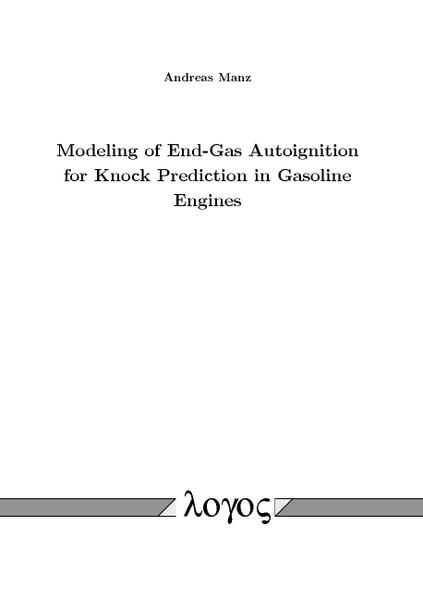 Modeling of End-Gas Autoignition for Knock Prediction in Gasoline Engines - Coverbild