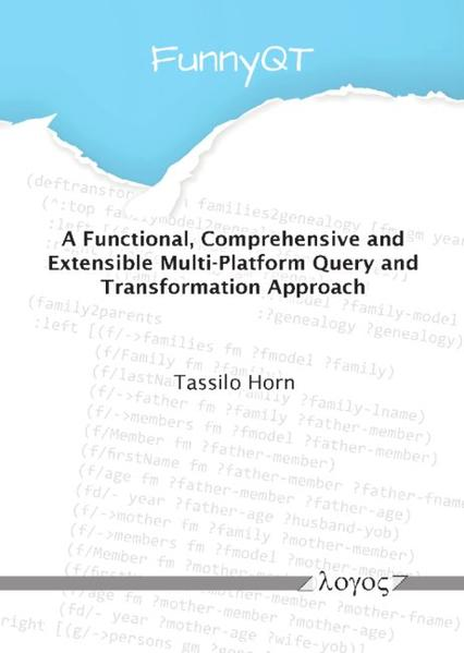 A Functional, Comprehensive and Extensible Multi-Platform Querying and Transformation Approach - Coverbild