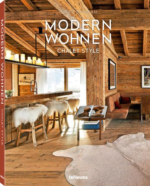 modern wohnen chalet style claire bingham buch. Black Bedroom Furniture Sets. Home Design Ideas