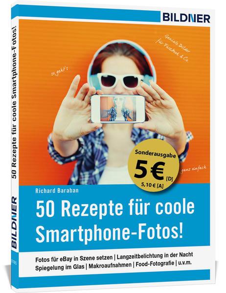 50 Rezepte für coole Smartphone-Fotos! (Sonderausgabe) - Coverbild