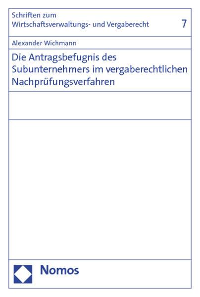 Die Antragsbefugnis des Subunternehmers im vergaberechtlichen Nachprüfungsverfahren - Coverbild
