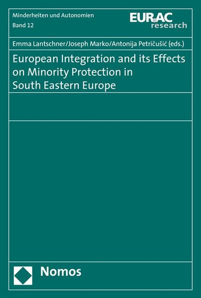 European Integration and its Effects on Minority Protection in South Eastern Europe - Coverbild
