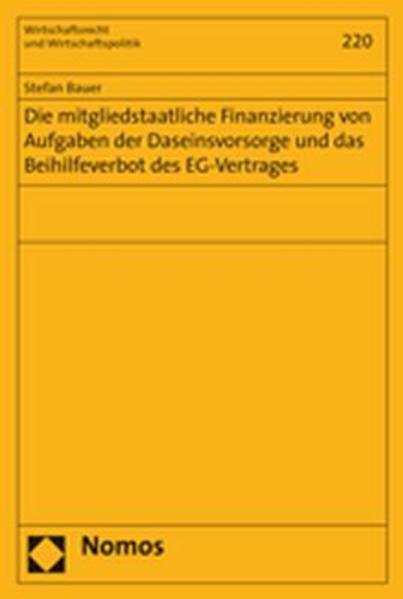 Die mitgliedstaatliche Finanzierung von Aufgaben der Daseinsvorsorge und das Beihilfeverbot des EG-Vertrages - Coverbild