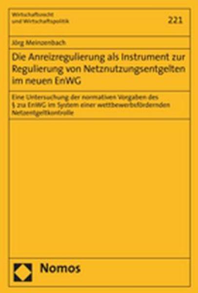 Die Anreizregulierung als Instrument zur Regulierung von Netznutzungsentgelten im neuen EnWG - Coverbild