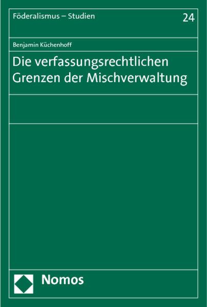 Die verfassungsrechtlichen Grenzen der Mischverwaltung - Coverbild