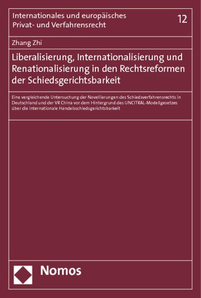 Liberalisierung, Internationalisierung und Renationalisierung in den Rechtsreformen der Schiedsgerichtsbarkeit - Coverbild