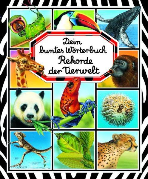 Dein buntes Wörterbuch Rekorde der Tierwelt - Coverbild