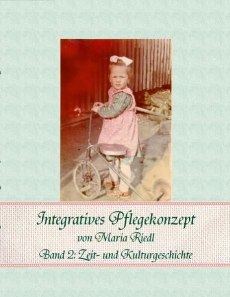 Integratives Pflegekonzept - Band 2: Zeit- und Kulturgeschichte - Coverbild
