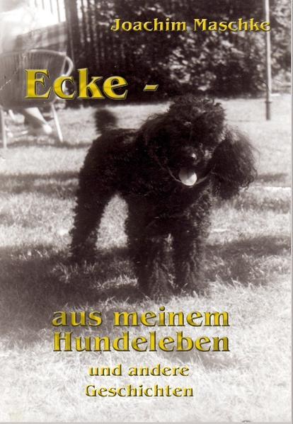 Ecke - aus meinem Hundeleben und andere Geschichten - Coverbild