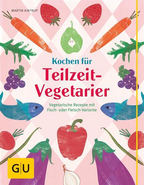 Kochen für Teilzeit-Vegetarier - Coverbild