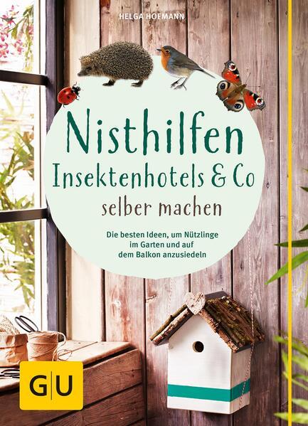 Nisthilfen, Insektenhotels & Co selbermachen - Coverbild