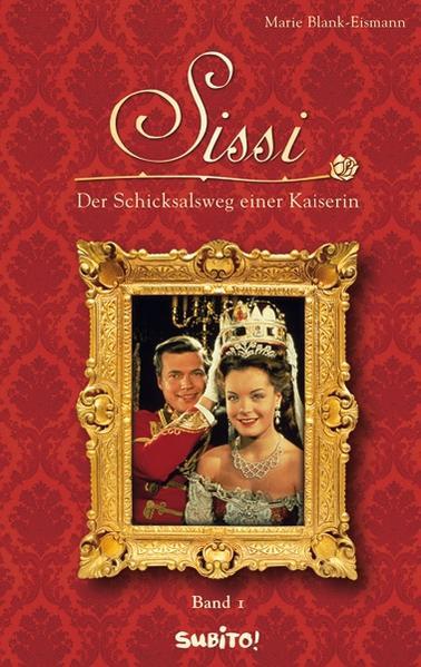 Sissi - Band 1: Der Schicksalsweg einer Kaiserin - Coverbild