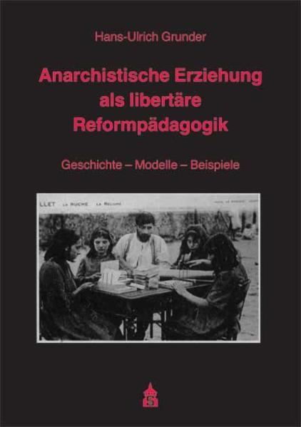 Anarchistische Erziehung als libertäre Reformpädagogik - Coverbild