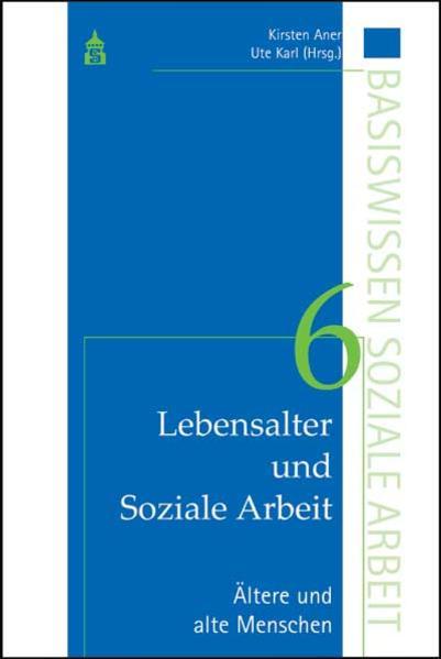 Lebensalter und Soziale Arbeit Band 6: Ältere und alte Menschen - Coverbild
