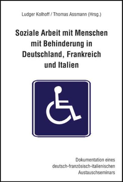 Soziale Arbeit mit Menschen mit Behinderung in Deutschland, Frankreich und Italien - Coverbild