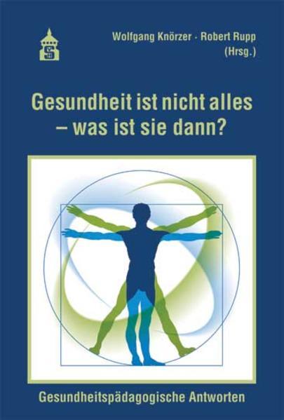 Gesundheit ist nicht alles - was ist sie dann? - Coverbild