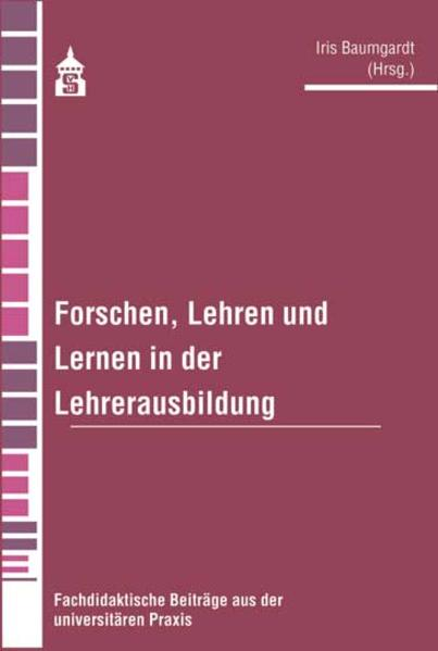 Forschen, Lehren und Lernen in der Lehrerausbildung - Coverbild