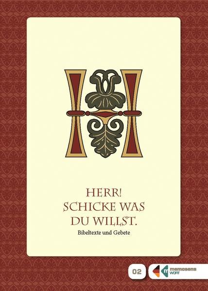 """Lesebüchlein zum Erinnern für Menschen mit Demenz: """"Herr! Schicke, was du willst"""" – Bibeltexte und Gebete - Coverbild"""