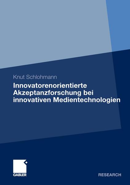 Innovatorenorientierte Akzeptanzforschung bei innovativen Medientechnologien - Coverbild