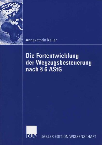 Die Fortentwicklung der Wegzugsbesteuerung nach § 6 AStG - Coverbild
