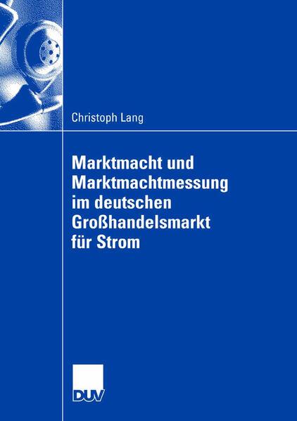 Marktmacht und Marktmachtmessung im deutschen Großhandelsmarkt für Strom - Coverbild
