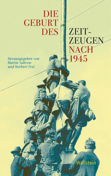 Die Geburt des Zeitzeugen nach 1945 - Coverbild