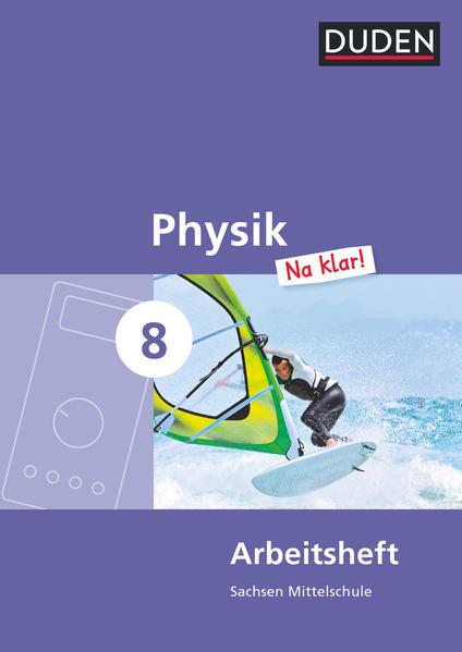 Physik Na klar! - Mittelschule Sachsen / 8. Schuljahr - Arbeitsheft - Coverbild