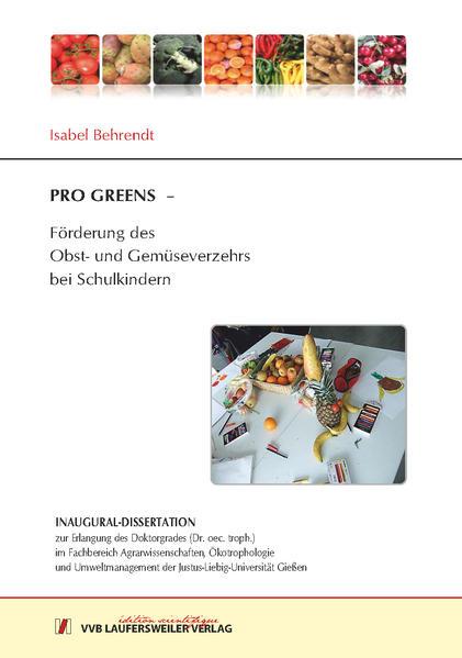 PRO GREENS – Förderung des Obst- und Gemüsever-zehrs bei Schulkindern - Coverbild