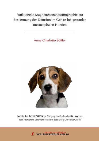 Funktionelle Magnetresonanztomographie zur Bestimmung der Diffusion im Gehirn bei gesunden mesocephalen Hunden - Coverbild