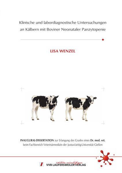 Klinische und labordiagnostische Untersuchungen an Kälbern mit Boviner Neonataler Panzytopenie - Coverbild