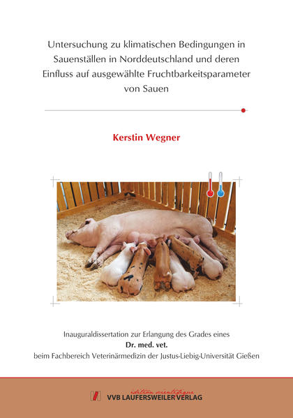 Untersuchung zu klimatischen Bedingungen in Sauenställen in Norddeutschland und deren Einfluss auf ausgewählte Fruchtbarkeitsparameter von Sauen - Coverbild