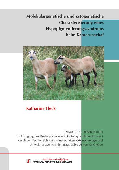 Molekulargenetische und zytogenetische Charakterisierung eines Hypopigmentierungssyndroms beim Kamerunschaf - Coverbild