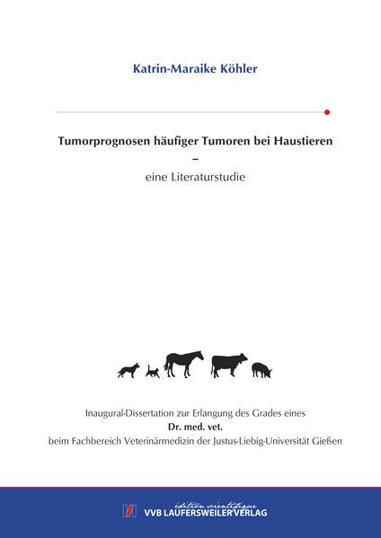 Tumorprognosen häufiger Tumoren bei Haustieren – eine Literaturstudie - Coverbild