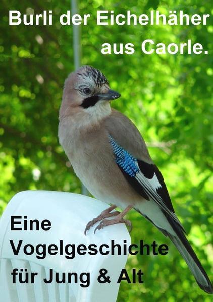 Burli der Eichelhäher aus Caorle - Coverbild