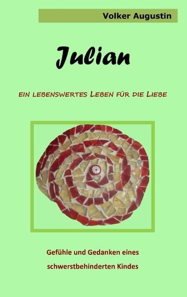 Julian - Ein lebenswertes Leben für die Liebe - Coverbild