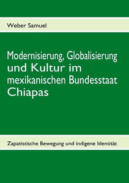 Modernisierung, Globalisierung und Kultur im mexikanischen Bundesstaat Chiapas - Coverbild