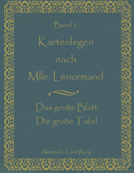 «Kartenlegen nach Mlle. Lenormand Band 3»: von Alexandra L Weng 978-3837026306 EPUB DJVU