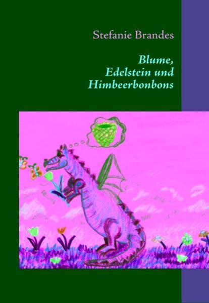 Blume, Edelstein und Himbeerbonbons - Coverbild
