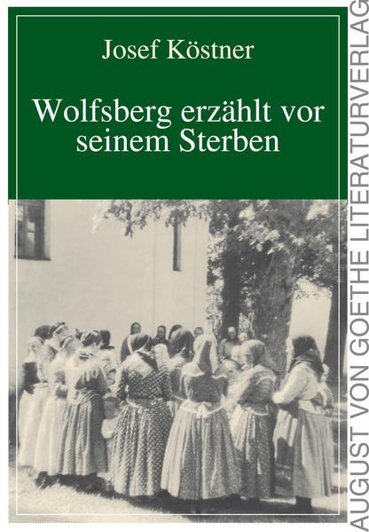 Wolfsberg erzählt vor seinem Sterben - Coverbild