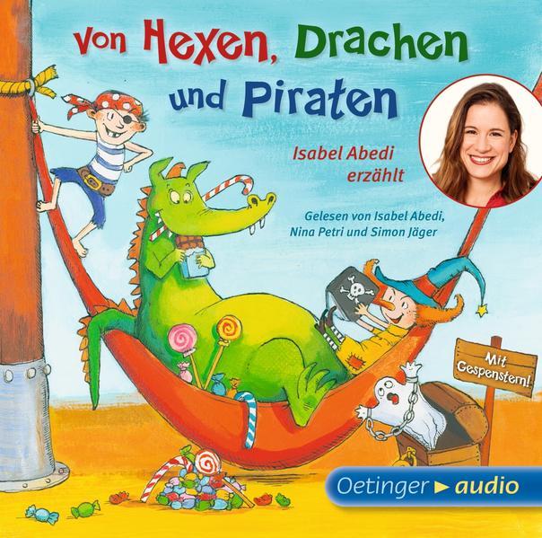 Von Hexen, Drachen und Piraten. Isabel Abedi erzählt (CD) - Coverbild