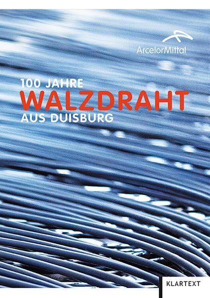 100 Jahre Walzdraht aus Duisburg - Coverbild