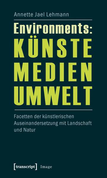 Environments: Künste - Medien - Umwelt - Coverbild