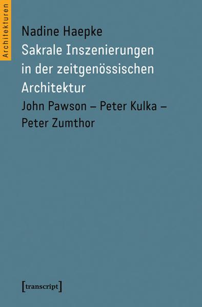 Sakrale Inszenierungen in der zeitgenössischen Architektur - Coverbild
