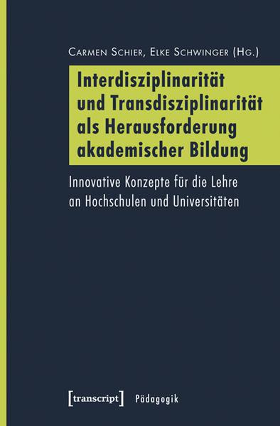 Interdisziplinarität und Transdisziplinarität als Herausforderung akademischer Bildung - Coverbild