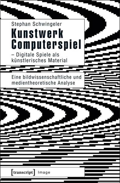 Kunstwerk Computerspiel - Digitale Spiele als künstlerisches Material - Coverbild