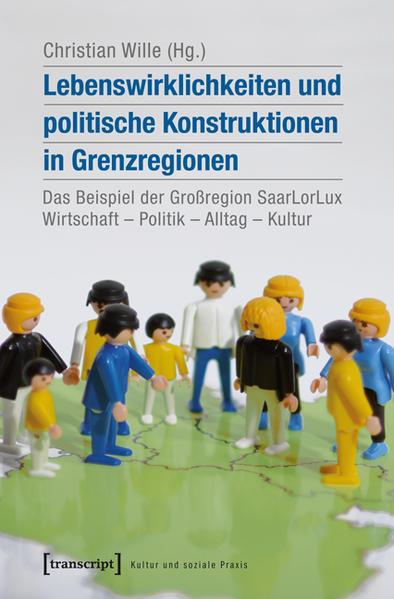 Lebenswirklichkeiten und politische Konstruktionen in Grenzregionen - Coverbild