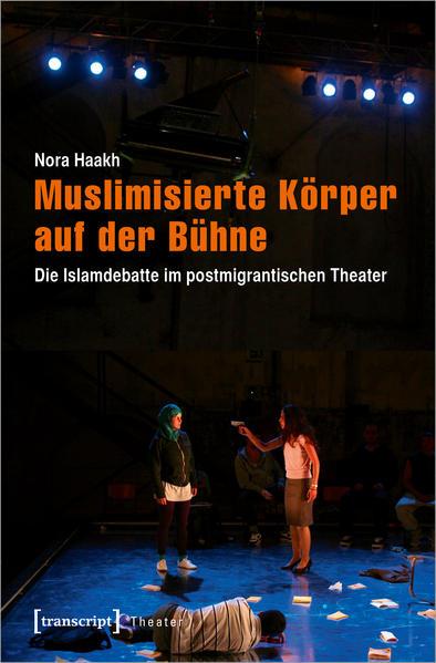 Muslimisierte Körper auf der Bühne - Coverbild