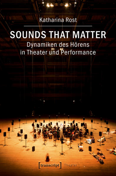 Sounds that matter - Dynamiken des Hörens in Theater und Performance - Coverbild